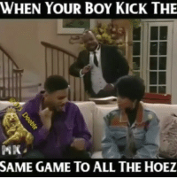 Funny, Game, and Games: WHEN YOUR BOY KICK THE  SAME GAME TO ALL THE HOEZ 😂😂😂😂 Same ol G.. freshprince game funniest15seconds From @313_doobie