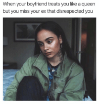 Queen, Home, and Boyfriend: When your boyfriend treats you like a queen  but you miss your ex that disrespected you Go Back Home To Zaddy. 😅😅😂😂 JustGirlyThings