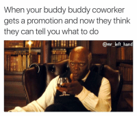 When your buddy buddy coworker  gets a promotion and now they think  they can tell you what to do  @mr left hand Niggggga! 😒😒😒😒 FOH WorkFlow TheFuckery TrueStory