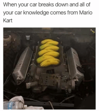Mario Kart, Mario, and Dank Memes: When your car breaks down and all of  your car knowledge comes from Mario  Kart If you love memes you gotta follow @menshumor