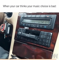 That's how you know you've got poor music choice 📹:Kodi Ulrich: When your car thinks your music choice is bad:  AUTO  Roe Δ  3  uNo  Tuv That's how you know you've got poor music choice 📹:Kodi Ulrich