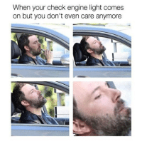 Ah, you again 😑 - - carthrottle carmemes carsofinstagram carswithoutlimits instacars vw vag vagsofinstagram bmw turbo boost tuner: When your check engine light comes  on but you don't even care anymore Ah, you again 😑 - - carthrottle carmemes carsofinstagram carswithoutlimits instacars vw vag vagsofinstagram bmw turbo boost tuner