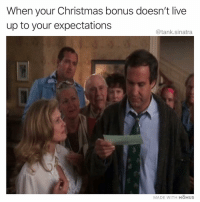 Christmas, Club, and Funny: When your Christmas bonus doesn't live  up to your expectations  @tank.sinatra  MADE WITH MOMUS Jelly of the month club