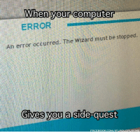 Facebook, Memes, and Computer: When  your  computer  ERROR  .An error occurred. The Wizard must be stopped.  you a side-qu  FACEBOOK.COM/IFLROLEPLAYING