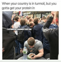 Gym, Protein, and Epic: When your country is in turmoil, but you  gotta get your protein in  @GYMMEMESANDMOTIVATION Epic 😂😂😂