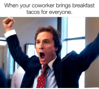They're the real MVP.: When your coworker brings breakfast  tacos for everyone. They're the real MVP.