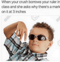 "Crush, Dank, and Meme: When your crush borrows your ruler in  class and she asks why there's a mark  on it at 3 inches <p>Briefs too tight via /r/dank_meme <a href=""https://ift.tt/2EgZs0O"">https://ift.tt/2EgZs0O</a></p>"