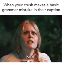 Crush, Life, and Love: When your crush makes a basio  grammar mistake in their caption  NOI Don't let a shitty caption ruin your love life. Download @capgenius from the link in the bio for thousands of updated caption ideas.