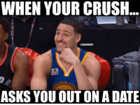 Nba, Crushed, and Crushing: WHEN YOUR CRUSH  @NBAMEMES  OLDEN  ASKS YOU OUT ON ADATE Klay Thompson's priceless reaction.