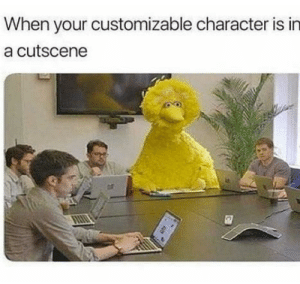 Be Like, Character, and Like: When your customizable character is in  a cutscene Be like that it do