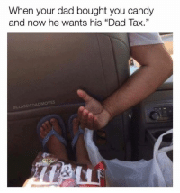 """Candy, Dad, and Memes: When your dad bought you candy  and now he wants his """"Dad Tax.""""  CLASSICDADMOVES The most Dad thing ever"""