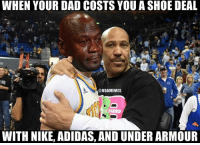 Adidas, Dad, and Nba: WHEN YOUR DAD COSTS YOU A SHOE DEAL  ONBAMEMES  ARRAND  WITH NIKE, ADIDAS, AND UNDER ARMOUR Hahahahahah