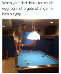Can I play? (@friendofbae): When your dad drinks too much  eggnog and forgets what game  he's playing  @FriendofBae Can I play? (@friendofbae)