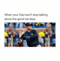 Cmon man: When your Dad won't stop talking  about the good ole days Cmon man