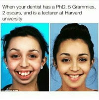 Sign me up follow @marilynmemeroe for some funny posts and spread the word!!!!: When your dentist has a  PhD, 5 Grammies  2 oscars, and is a lecturer at Harvard  university Sign me up follow @marilynmemeroe for some funny posts and spread the word!!!!
