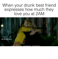 I don't love anyone this much but I appreciate the sentiment.: When your drunk best friend  expresses how much they  love you at 2AM  drunk fail I don't love anyone this much but I appreciate the sentiment.