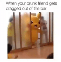<p>Don't worry bud, just get an uber. 😂</p>: When your drunk friend gets  dragged out of the bar <p>Don't worry bud, just get an uber. 😂</p>