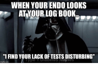 "Menes: WHEN YOUR ENDO LOOKS  AT YOUR LOG BOOK..  ""I FIND YOUR LACK OF TESTS DISTURBING""  Type T Dlabetes Menes  imgflip.comm"
