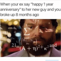 """Ex's, Memes, and 🤖: When your ex say """"happy 1 year  anniversary"""" to her new guy and you  broke up 8 months ago  and  21  A m) +K 🤔 explain @confessionsofablonde @confessionsofablonde @confessionsofablonde @confessionsofablonde"""