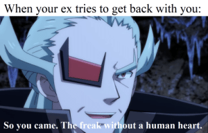 Heart, Back, and Human: When your ex tries to get back with you:  So vou came. The freak without a human heart. Invest in this versatile Ghetsis template!
