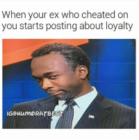 Lmao @humoratbest For real though 😂.... funny lol lmao quotes bitchesbelike ctfu funnymemes laugh hilarious niggasbelike fun billcosby memes dafuq stewpidass jokes fail epic quoteoftheday instagood humor savage fuckery dumb nochill cray imdead nofucksgiven @stewpidasstees funnyvideos: When your ex who cheated on  you starts posting about loyalty  IGCHAMORATBEST Lmao @humoratbest For real though 😂.... funny lol lmao quotes bitchesbelike ctfu funnymemes laugh hilarious niggasbelike fun billcosby memes dafuq stewpidass jokes fail epic quoteoftheday instagood humor savage fuckery dumb nochill cray imdead nofucksgiven @stewpidasstees funnyvideos