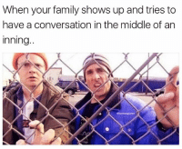 "Memes, 🤖, and Sisters: When your family shows up and tries to  have a conversation in the middle of an  Inning. ""Why are you warming up the left fielder? When will you play? Are you hungry? Do you want to get dinner after the game?"". . . . . Chatty Parents Family Love Baseball Softball Dad Mom Sister Brother Questions Ballplayer GameDay Problems TeamHOF"