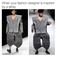 smh they forgot the supreme logo: When your fashion designer is inspired  by a slinky smh they forgot the supreme logo