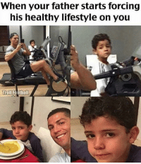 Football, Troll, and Lifestyle: When your father starts forcing  his healthy lifestyle on you  Troll Football Y Tho 😑