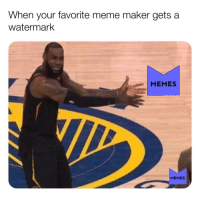 meme maker: When your favorite meme maker gets a  watermark  MEMES  MEMES