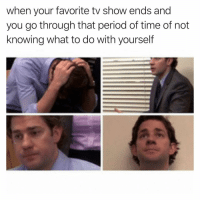 Family, Friends, and Funny: when your favorite tv show ends and  you go through that period of time of not  knowing what to do with yourself Great now I have to start paying attention to my family and friends again😩