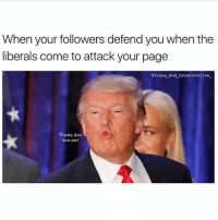 You guys are so clutch! liberal maga conservative constitution like follow presidenttrump resist stupidliberals merica america stupiddemocrats donaldtrump trump2016 patriot trump yeeyee presidentdonaldtrump draintheswamp makeamericagreatagain trumptrain triggered Partners --------------------- @too_savage_for_democrats🐍 @raised_right_🐘 @conservativemovement🎯 @millennial_republicans🇺🇸 @conservative.nation1776😎 @floridaconservatives🌴: When your followers defend you when the  liberals come to attack your page  Xoung And Conservative  Thanks, boo  love you! You guys are so clutch! liberal maga conservative constitution like follow presidenttrump resist stupidliberals merica america stupiddemocrats donaldtrump trump2016 patriot trump yeeyee presidentdonaldtrump draintheswamp makeamericagreatagain trumptrain triggered Partners --------------------- @too_savage_for_democrats🐍 @raised_right_🐘 @conservativemovement🎯 @millennial_republicans🇺🇸 @conservative.nation1776😎 @floridaconservatives🌴