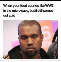 But how? Wtf Facts! funny lol lmao quotes bitchesbelike ctfu funnymemes laugh hilarious niggasbelike fun friends memes dafuq stewpidass jokes joking epic quoteoftheday instagood humor savage fuckery dumb nochill cray imdead nofucksgiven @stewpidasstees grouptext: When your food sounds like WW2  in the microwave, but it Still comes  out cold But how? Wtf Facts! funny lol lmao quotes bitchesbelike ctfu funnymemes laugh hilarious niggasbelike fun friends memes dafuq stewpidass jokes joking epic quoteoftheday instagood humor savage fuckery dumb nochill cray imdead nofucksgiven @stewpidasstees grouptext