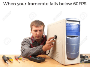 Dank, Memes, and Target: When your framerate falls below 60FPS  O123RF  2BRE  ww m  wwwwsw  3RF  DI23RF  3R Next episode: how to install more RAM by P3sho FOLLOW HERE 4 MORE MEMES.