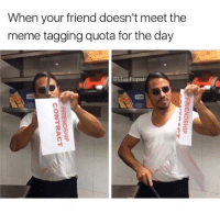 quota: When your friend doesn't meet the  meme tagging quota for the day  iviasiPopal  2  うー
