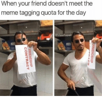 Gym, Meme, and Friend: When your friend doesn't meet the  meme tagging quota for the day  @MasiPopa  nm We're done 😤😤😤 Via @masipopal