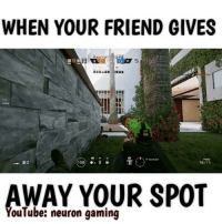 Links in my bio to this video check it out 👊🏻TAG your HOMIES👊🏻 - Credit: Like for good luck ignore for bad luck - 👌🏼check out my youtube - in bio - My backup- @memes_are_mee.2 - my YouTube @neuron.gaming Support appreciated😉 👌🏼 Tags 🚫 IGNORE 🚫 420 memesdaily Relatable dank Memes HoodJokes Hilarious Comedy HoodHumor ZeroChill Jokes Funny KanyeWest KimKardashian litasf KylieJenner JustinBieber Squad Crazy Omg Accurate Kardashians Epic bieber Weed Meme memesaremee trump rap drake: WHEN YOUR FRIEND GIVES  E 2  100  16/74  AWAY YOUR SPOT  YouTube: neuron gaming Links in my bio to this video check it out 👊🏻TAG your HOMIES👊🏻 - Credit: Like for good luck ignore for bad luck - 👌🏼check out my youtube - in bio - My backup- @memes_are_mee.2 - my YouTube @neuron.gaming Support appreciated😉 👌🏼 Tags 🚫 IGNORE 🚫 420 memesdaily Relatable dank Memes HoodJokes Hilarious Comedy HoodHumor ZeroChill Jokes Funny KanyeWest KimKardashian litasf KylieJenner JustinBieber Squad Crazy Omg Accurate Kardashians Epic bieber Weed Meme memesaremee trump rap drake
