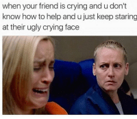 thumb_when your friend is crying and u dont know how 10397153 25 best ugly cry memes ugly crying memes