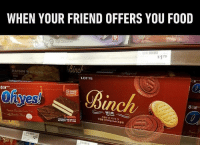 you are what you eat 🍴 Follow @9gag - - 📷Fireflufferz|TW - - 9gag: WHEN YOUR FRIEND OFFERS YOU FOOD  s179  Binch  RAISINW  LOTTE  하H  히 it's.  빈츠  e' 베스킷 반  Began, Half 초콜릿  $2 you are what you eat 🍴 Follow @9gag - - 📷Fireflufferz|TW - - 9gag