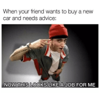 I can help you with that. . . carthrottle carmemes turbo jdm boost tuner carsofinstagram carswithoutlimits carporn instacars supercar carspotting supercarspotting stance stancenation stancedaily racecar blacklist cargram: When your friend wants to buy a new  ar and needs advice  NOW THIS LOOKS LIKE A JOB FOR ME I can help you with that. . . carthrottle carmemes turbo jdm boost tuner carsofinstagram carswithoutlimits carporn instacars supercar carspotting supercarspotting stance stancenation stancedaily racecar blacklist cargram