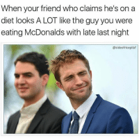 Dieting, Gym, and McDonalds: When your friend who claims he's on a  diet looks A LOT like the guy you were  eating McDonalds with late last night  @sideofricepilaf I see you. @sideofricepilaf
