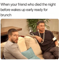 Not all heroes wear capes 🙌🏻 New episode of @JerseyShore JSFamilyVacation TONIGHT on @mtv, 8-7c! ad: When your friend who died the night  before wakes up early ready for  brunch Not all heroes wear capes 🙌🏻 New episode of @JerseyShore JSFamilyVacation TONIGHT on @mtv, 8-7c! ad
