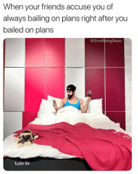 Comfortable, Fam, and Friday: When your friends accuse you of  always bailing on plans right after you  bailed on plans  @BrosBeingBasic  ulo  tulo liv I only love my @tulobed and my Pinot, I'm sorry. 🤷🏼♀️ Fam, you can WIN one of tulo's brand new, ridiculously comfortable and affordable LIV mattresses. Make sure you're following @tulobed, then just tag a friend below (if you win, we'll even send your tagged friend one of tulo's adorable stuffed sloths)! 😍 Contest ends and the winner will be announced at 5pm EST this Friday, July 27. Full terms and conditions: https:-bit.ly-2LMIkVk ad