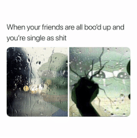 Friends, Mood, and Shit: When your friends are all boo'd up and  you're single as shit Ugh. 🙄 MooD