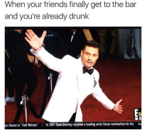 """Do you think Ryan Seacrest is a vodka or a tequila guy? Oscars ERedCarpet: When your friends finally get to the bar  and you're already drunk  5 GUIDE  an Dunne in """"Half Nelson."""" n 2007 Ryan Gosling received a leading actor Oscar nomination for his  Eo Do you think Ryan Seacrest is a vodka or a tequila guy? Oscars ERedCarpet"""