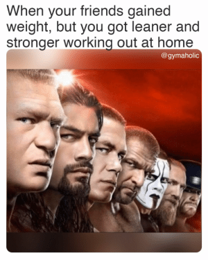 When your friends gained weight, but you got leaner and stronger working out at home.  Gymaholic App: https://www.gymaholic.co  #fitness #motivation #workout #meme #gymaholic: When your friends gained weight, but you got leaner and stronger working out at home.  Gymaholic App: https://www.gymaholic.co  #fitness #motivation #workout #meme #gymaholic