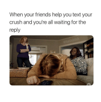tag your besties! 😂: When your friends help you text your  crush and you're all waiting for the  reply tag your besties! 😂