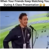 Friends, Funny, and Lmao: When Your Friends Keep Watching You  During A Class Presentation  ahood clips Lmao tag them 😂
