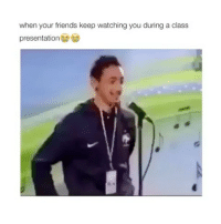 Crying, Friends, and Omg: when your friends keep watching you during a class  presentation  マ1 Omg I'm crying 😂 Tag your mates 👇🏼👇🏼