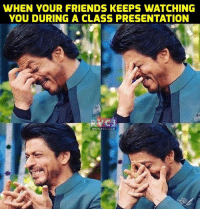 Friends, Memes, and 🤖: WHEN YOUR FRIENDS KEEPS WATCHING  YOU DURING A CLASS PRESENTATION  WWW. RVCJ.COM, Hasa dete hai.