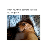 ok bye: When your front camera catches  you off guard ok bye